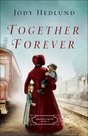Together Forever (Orphan Train Book #2) - cover