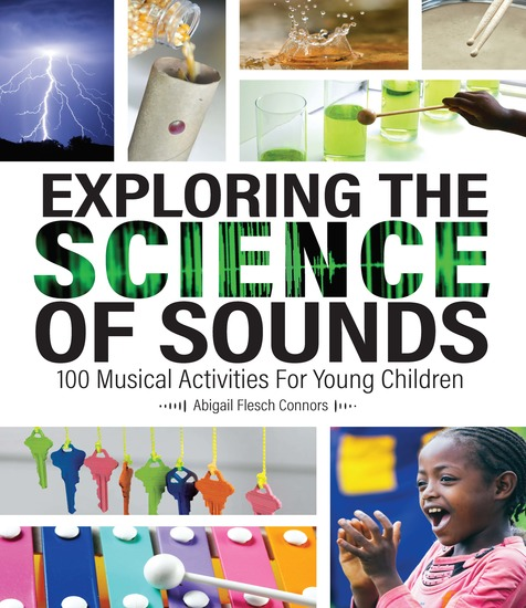 Exploring the Science of Sounds - 100 Musical Activities for Young Children - cover