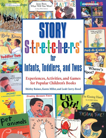 Story S-t-r-e-t-c-h-e-r-s(r) for Infants Toddlers and Twos - Experiences Activities and Games for Popular Children's Books - cover
