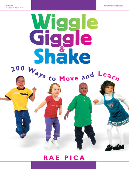 Wiggle Giggle & Shake - Over 200 Ways to Move and Learn - cover