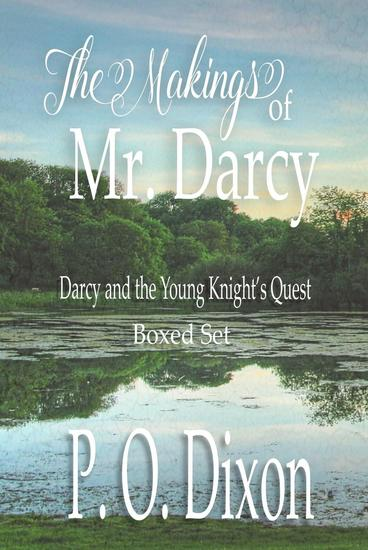 The Makings of Mr Darcy - Darcy and the Young Knight's Quest - cover
