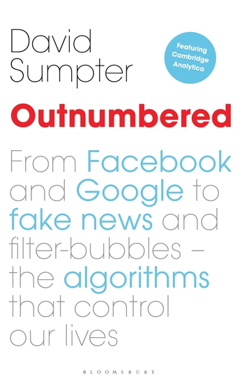 Outnumbered - From Facebook and Google to Fake News and Filter-bubbles – The Algorithms That Control Our Lives - cover