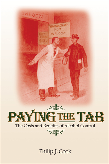 Paying the Tab - The Costs and Benefits of Alcohol Control - cover