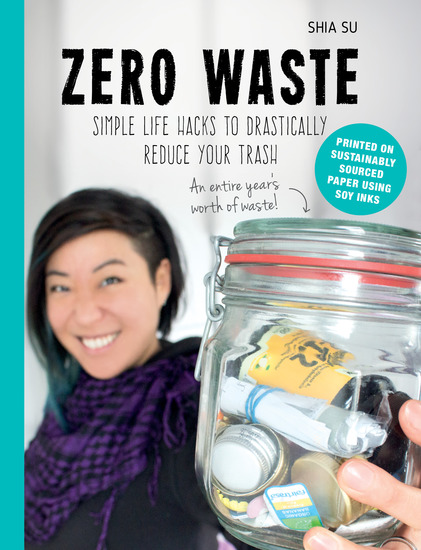 Zero Waste - Simple Life Hacks to Drastically Reduce Your Trash - cover