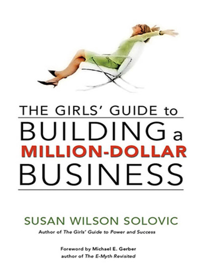 The Girls' Guide to Building a Million-Dollar Business - cover
