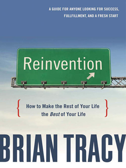Reinvention - How to Make the Rest of Your Life the Best of Your Life - cover