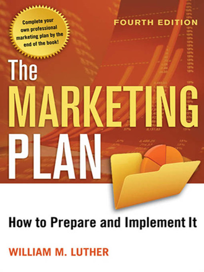 The Marketing Plan - How to Prepare and Implement It - cover