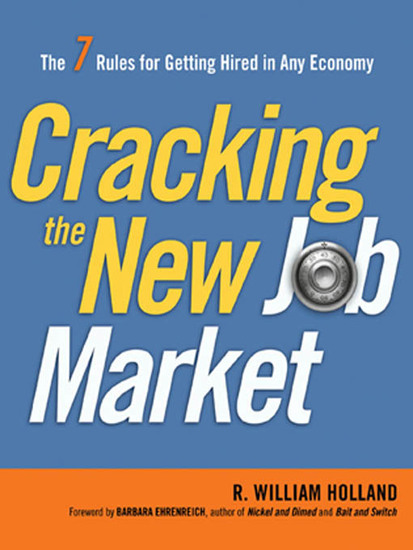 Cracking the New Job Market - The 7 Rules for Getting Hired in Any Economy - cover