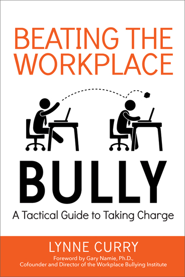 Beating the Workplace Bully - A Tactical Guide to Taking Charge - cover