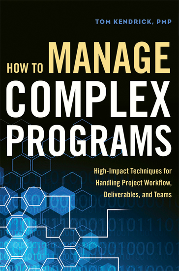 How to Manage Complex Programs - High-Impact Techniques for Handling Project Workflow Deliverables and Teams - cover