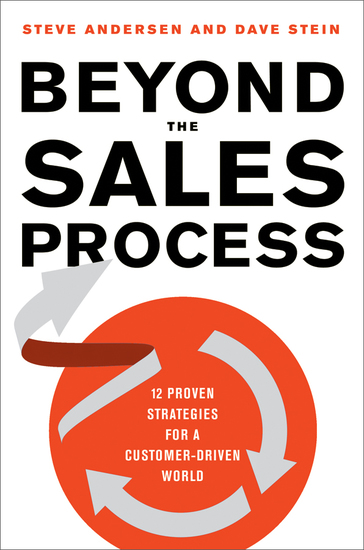 Beyond the Sales Process - 12 Proven Strategies for a Customer-Driven World - cover