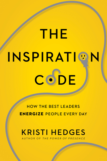 The Inspiration Code - How the Best Leaders Energize People Every Day - cover