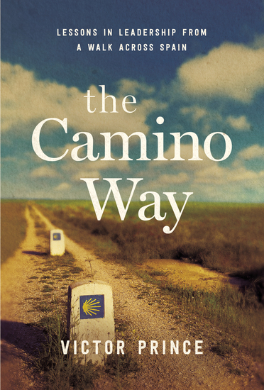 The Camino Way - Lessons in Leadership from a Walk Across Spain - cover