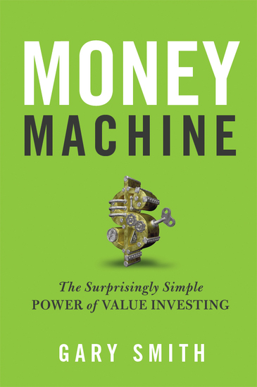 Money Machine - The Surprisingly Simple Power of Value Investing - cover
