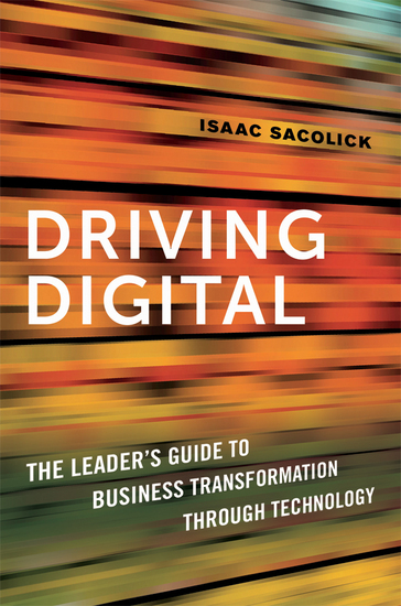 Driving Digital - The Leader's Guide to Business Transformation Through Technology - cover