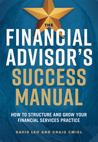 The Financial Advisor's Success Manual - How to Structure and Grow Your Financial Services Practice - cover