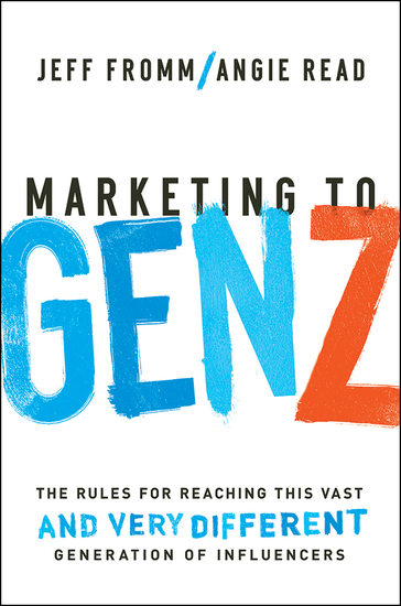 Marketing to Gen Z - The Rules for Reaching This Vast--and Very Different--Generation of Influencers - cover