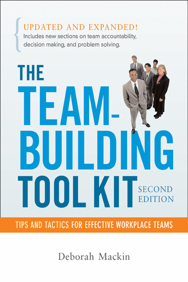 The Team-Building Tool Kit - Tips and Tactics for Effective Workplace Teams - cover