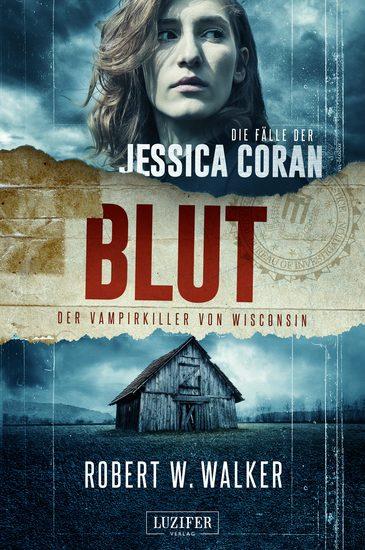 BLUT - Der Vampirkiller von Wisconsin - FBI-Thriller - cover
