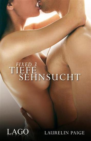 Fixed 3 - Tiefe Sehnsucht - Band 3 - cover