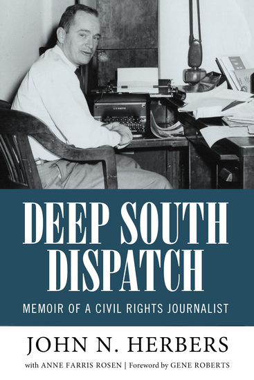 Deep South Dispatch - Memoir of a Civil Rights Journalist - cover