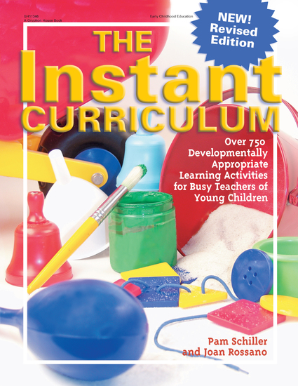 The Instant Curriculum Revised - Over 750 Developmentally Appropriate Learning Activities for Busy Teachers of Young Children - cover