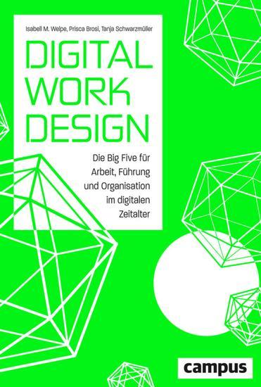 Digital Work Design - Die Big Five für Arbeit Führung und Organisation im digitalen Zeitalter plus E-Book inside (ePub mobi oder pdf) - cover