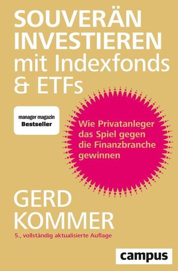 Souverän investieren mit Indexfonds und ETFs - Wie Privatanleger das Spiel gegen die Finanzbranche gewinnen - cover