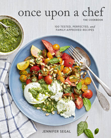 Once Upon a Chef the Cookbook - 100 Tested Perfected and Family-Approved Recipes - cover