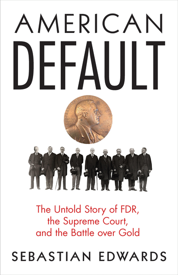 American Default - The Untold Story of FDR the Supreme Court and the Battle over Gold - cover