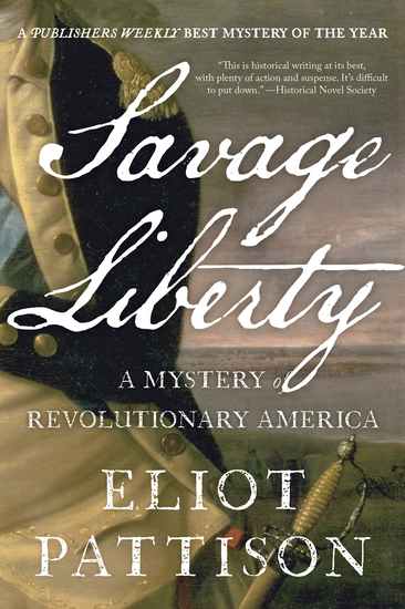 Savage Liberty - A Mystery of Revolutionary America - cover