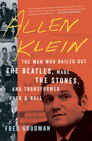 Allen Klein - The Man Who Bailed Out the Beatles Made the Stones and Transformed Rock & Roll - cover