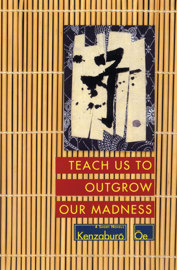 Teach Us to Outgrow Our Madness - 4 Short Novels - cover