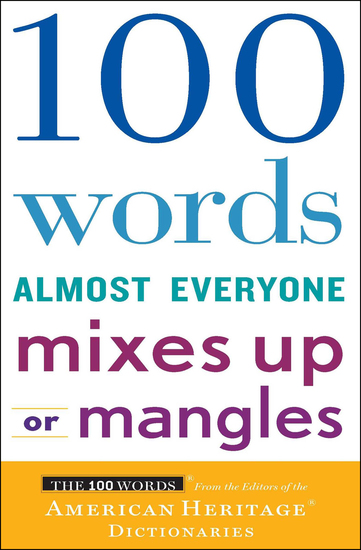 100 Words Almost Everyone Mixes Up or Mangles - cover