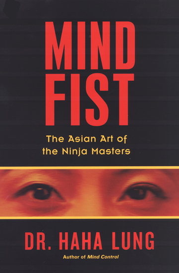 Mind Fist - The Asian Art of the Ninja Masters - cover