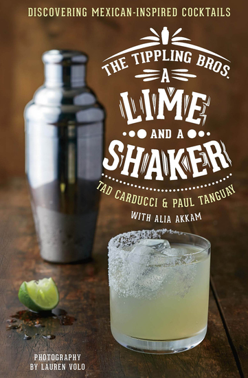 A Lime and a Shaker - Discovering Mexican-Inspired Cocktails - cover