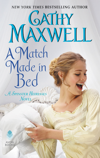 A Match Made in Bed - A Spinster Heiresses Novel - cover