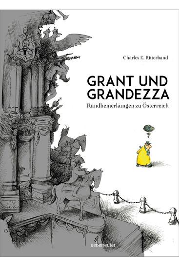 Grant und Grandezza - Randbemerkungen zu Österreich - cover