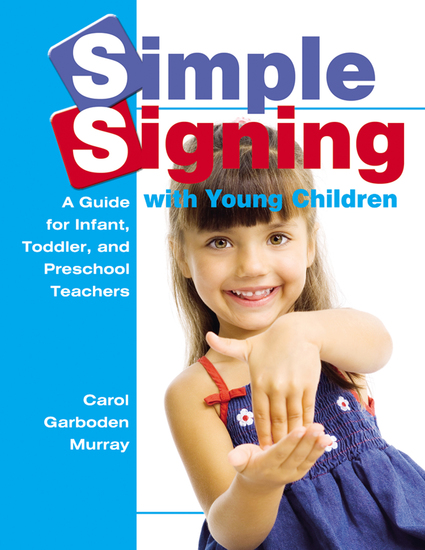 Simple Signing with Young Children - A Guide for Infant Toddler and Preschool Teachers - cover