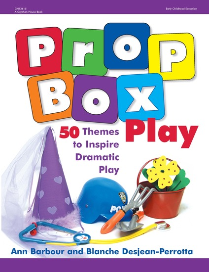 Prop Box Play - 50 Themes to Inspire Dramatic Play - cover