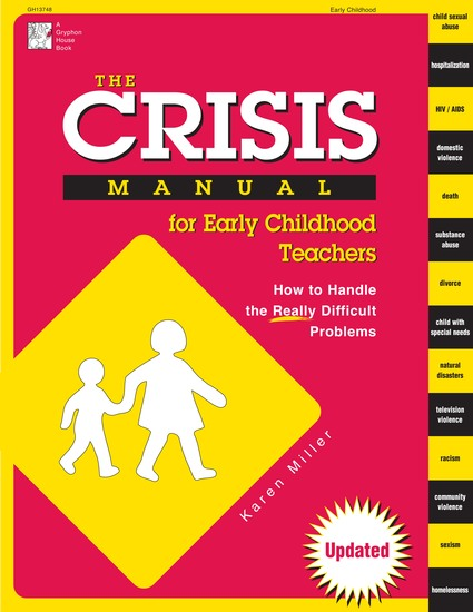 The Crisis Manual for Early Childhood Teachers - How to Handle the Really Difficult Problems - cover