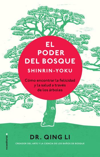 El poder del bosque Shinrin-Yoku - Cómo encontrar la felicidad y la salud a través de los árboles - cover