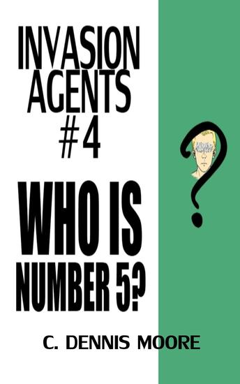 Invasion Agents #4: Who is Number 5? - Invasion Agents #4 - cover