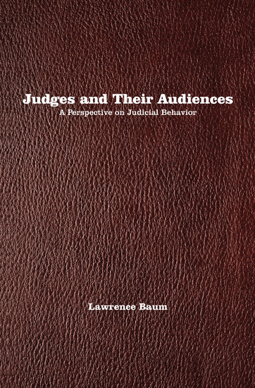 Judges and Their Audiences - A Perspective on Judicial Behavior - cover