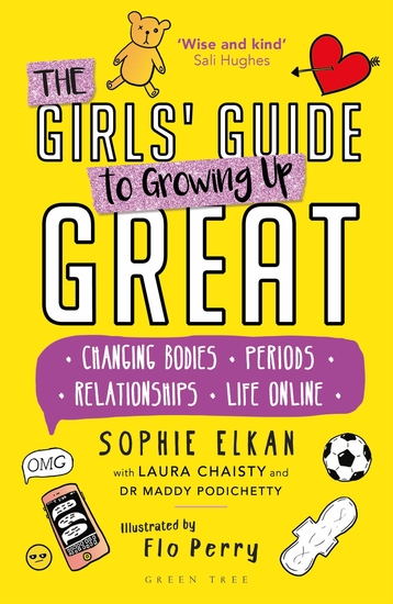 The Girls' Guide to Growing Up Great - Changing Bodies Periods Relationships Life Online - cover