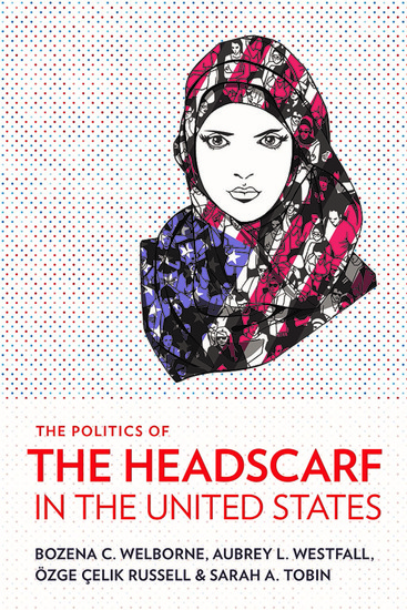 The Politics of the Headscarf in the United States - cover