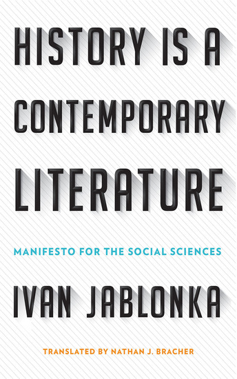 History Is a Contemporary Literature - Manifesto for the Social Sciences - cover