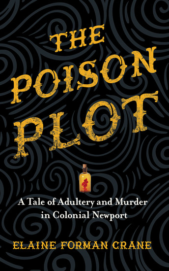 The Poison Plot - A Tale of Adultery and Murder in Colonial Newport - cover