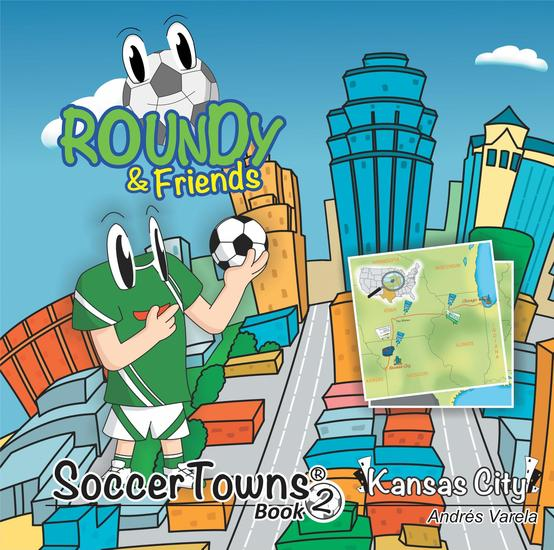 Roundy and Friends - Soccertowns Book 2 - Kansas City - cover