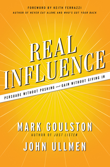 Real Influence - Persuade Without Pushing and Gain Without Giving In - cover